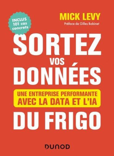 Livre Mick Lévy : sortez vos données du frigo